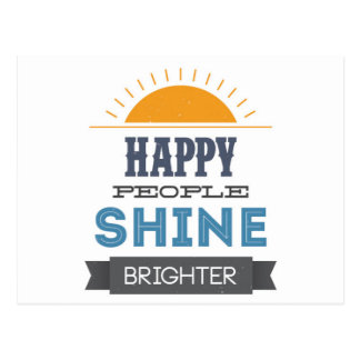 Happy People Shine Brighter Postcard