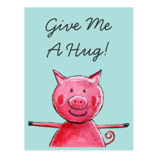 Happy Pig - Give Me A Hug Postcard