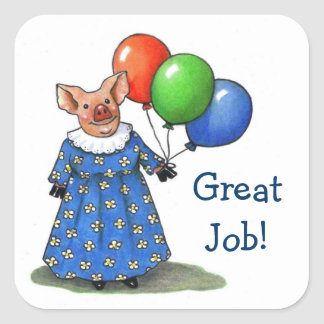 Happy Piggy With Balloons Great Job Teachers Square Sticker