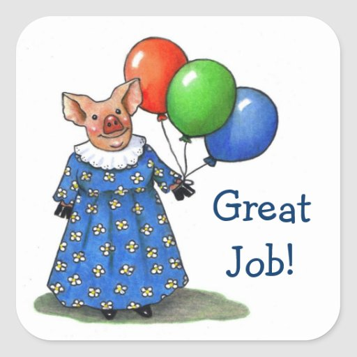 Happy Piggy With Balloons: Great Job! Teachers Square Sticker
