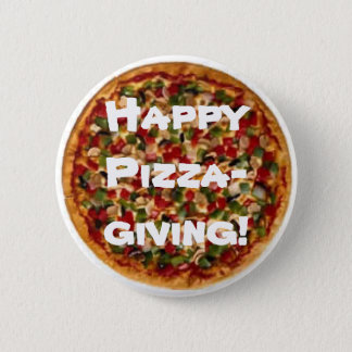 Happy Pizza-giving! 6 Cm Round Badge
