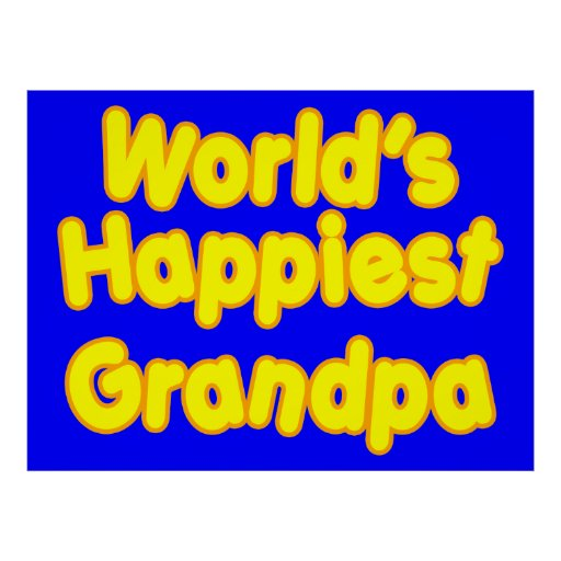 Happy Positive Grandfather Worlds Happiest Grandpa Posters