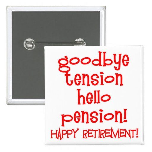 Happy Retirement! Tshirts and Retiree Gifts Pinback Button
