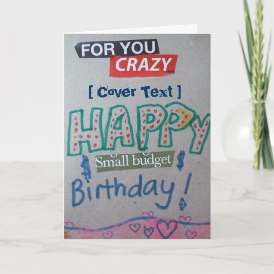 Happy Small Budget Birthday Customised Card