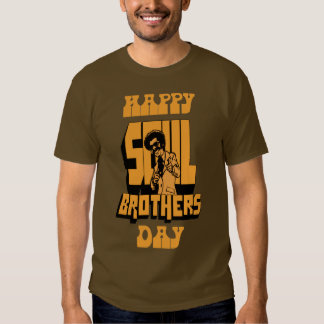 Happy Soul Brothers Day - bronze Shirt