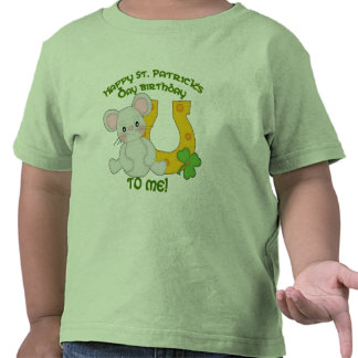 Happy St. Patrick's Birthday to Me! T-shirts