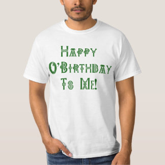 Happy St Patricks Day Birthday to Me T-Shirt