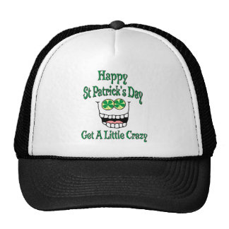 Happy St Patrick's Day Get A Little Crazy Trucker Hat