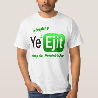 Happy St. Patrick's Day Ye Bleedy Ejit Parody T Shirt