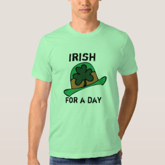 Happy St Patty Day Irish for a day t-shirt
