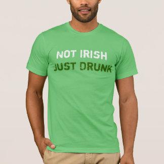 Happy St Patty Day Not Irish Just Drunk t-shirt