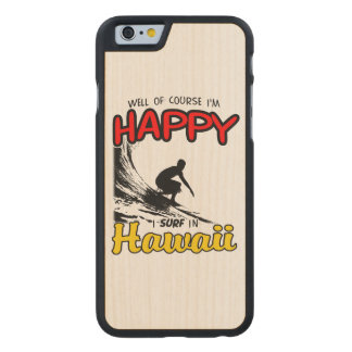 Happy Surfer HAWAII (blk) Carved® Maple iPhone 6 Case