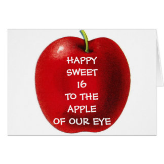 HAPPY SWEET16 TO APPLE OF OUR EYE CARDS