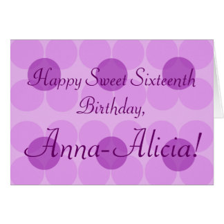 """Happy Sweet Sixteenth Birthday ____!"" Greeting Card"