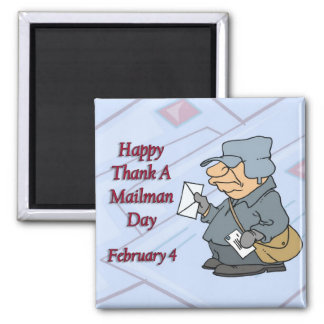 Happy Thank a Mailman Day February 4 Square Magnet