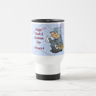 Happy Thank a Mailman Day February 4 Travel Mug