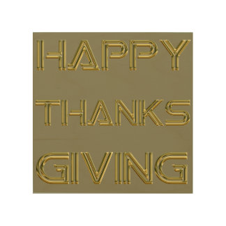 Happy Thanksgiving Day Golden Typography Wood Wood Wall Decor