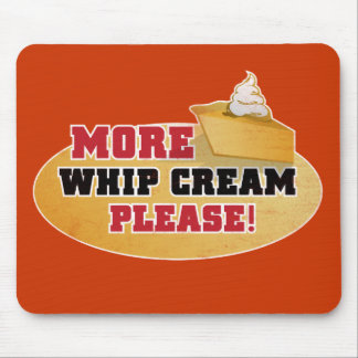 Happy Thanksgiving Day - More Whip Cream Please! Mouse Pad