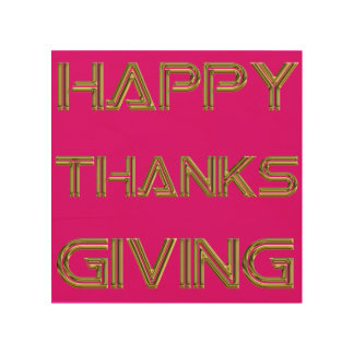 Happy Thanksgiving Day Typography Gold Pink Wood Wood Print