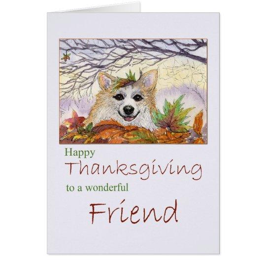 Happy Thanksgiving, Friend - Corgi dog in Autumn