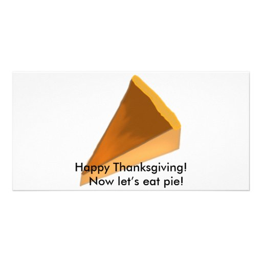 Happy Thanksgiving! Now let's eat pie! Photo Card Template