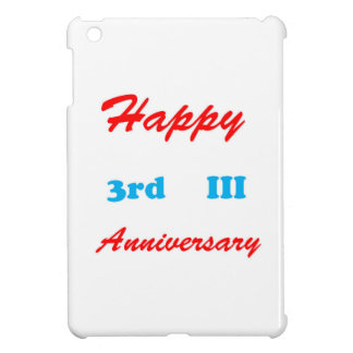 Happy THIRD 3rd III ANNIVERSARY Shirts RETURN GIFT Case For The iPad Mini