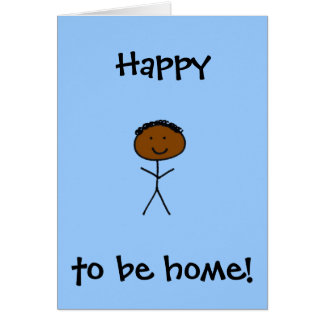 Happy to be home - for boy greeting card