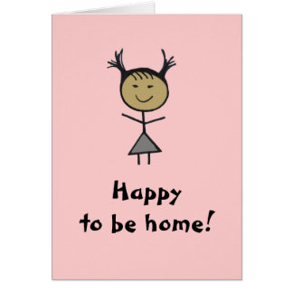 Happy to be home! greeting card