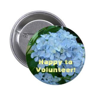 Happy to Volunteer! buttons Vounteers buttons