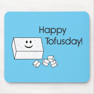 Happy Tofusday Mouse Pad