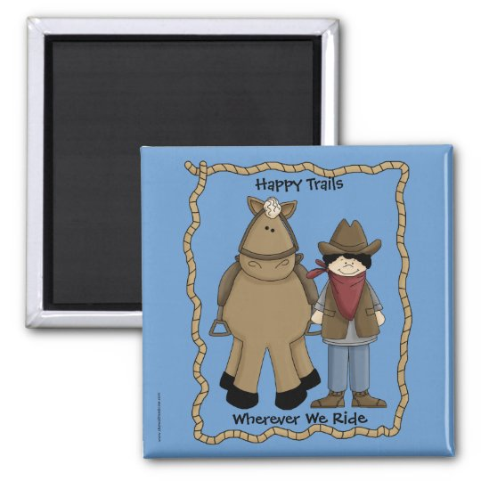 Happy Trails Cowboy & Horse - Western Humour Square Magnet