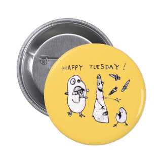Happy Tuesday! Button