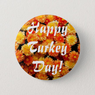Happy Turkey Day! 6 Cm Round Badge