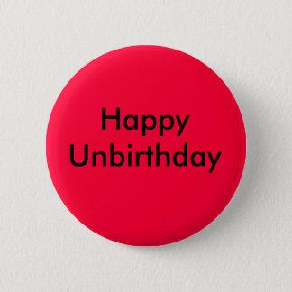 Happy Unbirthday 6 Cm Round Badge