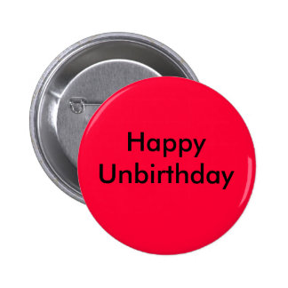 Happy Unbirthday 6 Cm Round Badge