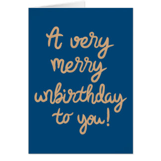 Happy Unbirthday Birthday Card