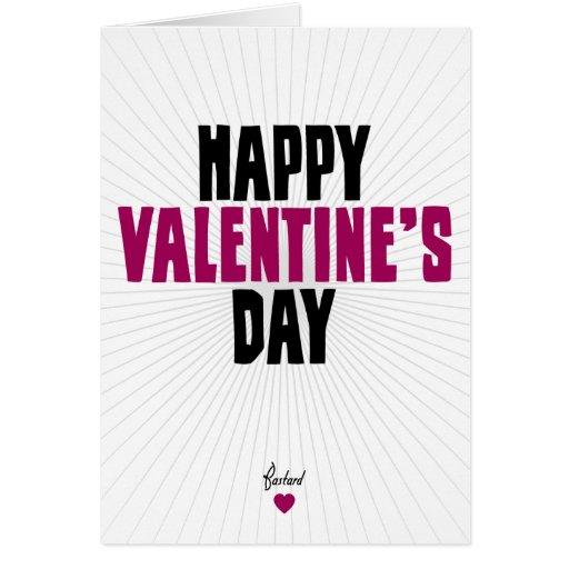 Happy Valentine's Day - Bastard Greeting Cards