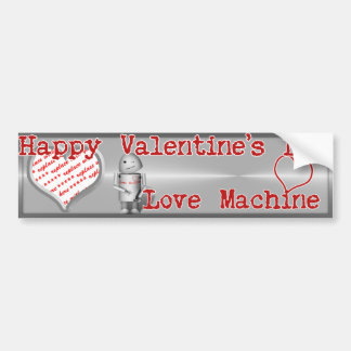 Happy Valentine's Day, Love Machine! Bumper Sticker