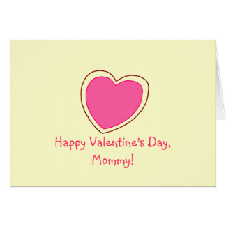 """""""Happy Valentine's Day, Mommy!"""" [pink heart 1] Greeting Card"""