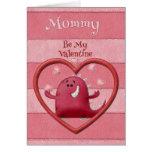 Happy Valentine's Day Mummy Be My Valentine