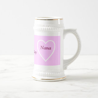 Happy Valentine's Day Nana - I Love You Beer Steins