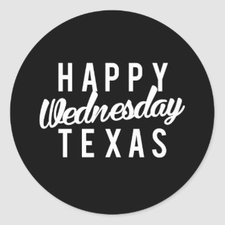 Happy Wednesday Texas Print Classic Round Sticker