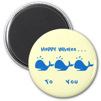 Happy Whales to You magnet