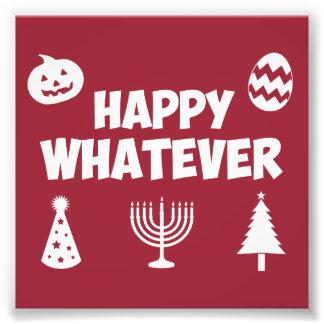 Happy Whatever Holiday Art Photo