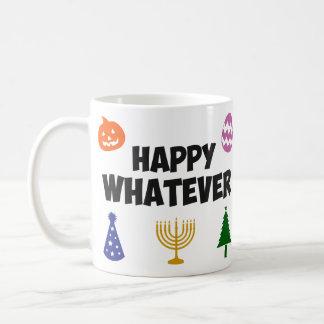 Happy Whatever Holiday Coffee Mug