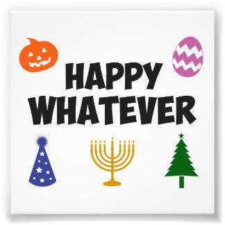 Happy Whatever Holiday Photo Print