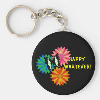 Happy Whatever Keychain