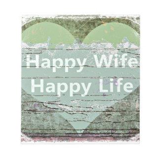 Happy Wife Happy Life by Kaye Talvilahti Notepad
