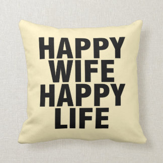"""Happy wife happy life"" Personalized Black,Cream Cushion"