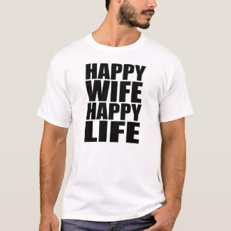 Happy Wife Happy Life T-Shirt
